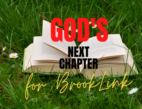 GOD'S NEXT CHAPTER FOR BROOKLINK